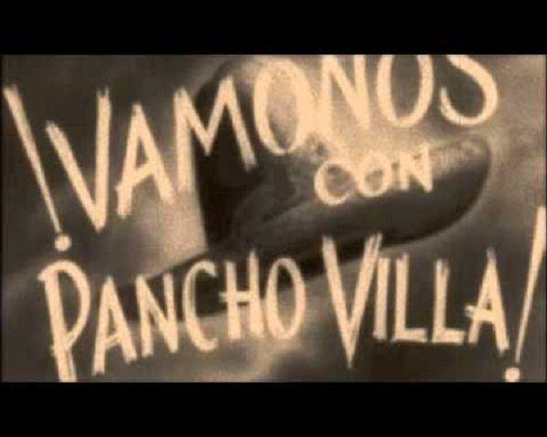 Vámonos con Pancho Villa Revolución Mexicana